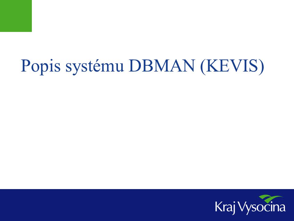 Popis systému DBMAN (KEVIS)