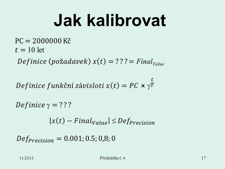 11/2011Přednáška č. 417 Jak kalibrovat