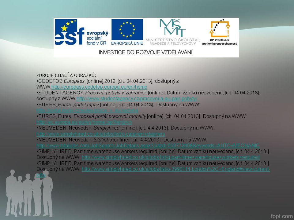ZDROJE CITACÍ A OBRÁZKŮ: CEDEFOB,Europass, [online],2012, [cit.