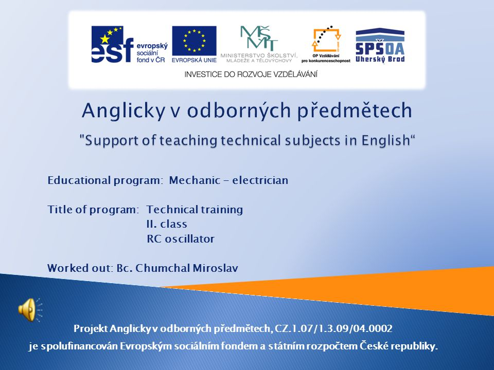 Educational program: Mechanic - electrician Title of program: Technical training II.
