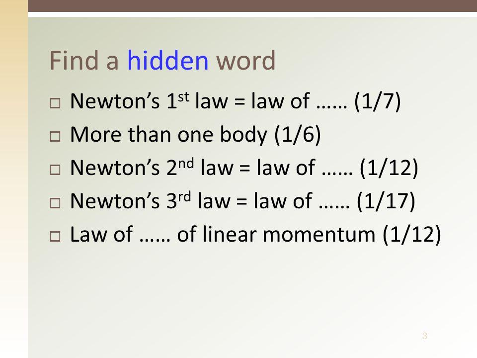4  Law of inertia (zákon setrvačnosti)  A body is at …… or in …… rectilinear motion unless …… to change its state by …… forces  Těleso je v …… nebo v …… přímočarém pohybu, pokud není …… …… silami tento svůj stav změnit Newton's 1 st law of motion