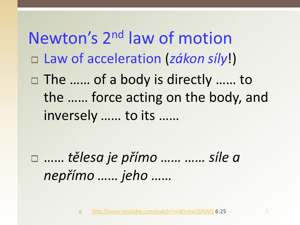 6  Law of action and reaction ( akce a reakce )  Two …… exert on each other …… that are equal in magnitude and …… in direction.