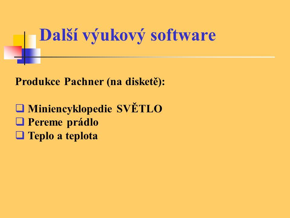 Další výukový software Produkce Pachner (na disketě):  Miniencyklopedie SVĚTLO  Pereme prádlo  Teplo a teplota