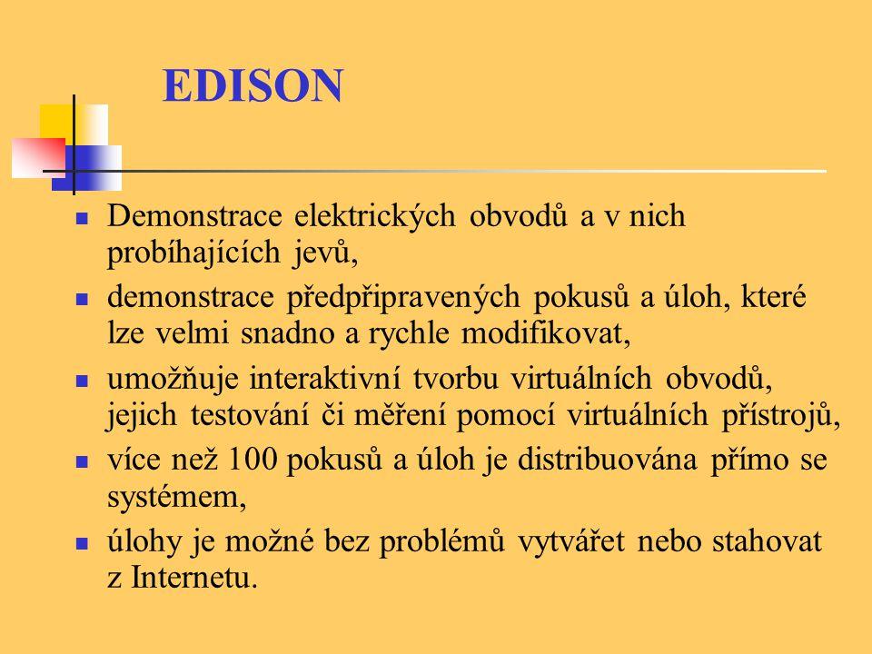 EDISON Demonstrace elektrických obvodů a v nich probíhajících jevů, demonstrace předpřipravených pokusů a úloh, které lze velmi snadno a rychle modifi