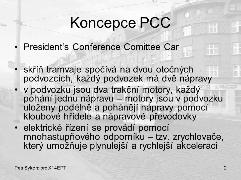 Petr Sýkora pro X14EPT2 Koncepce PCC President's Conference Comittee Car skříň tramvaje spočívá na dvou otočných podvozcích, každý podvozek má dvě náp