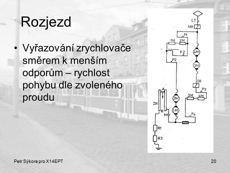 Petr Sýkora pro X14EPT20 Rozjezd Vyřazování zrychlovače směrem k menším odporům – rychlost pohybu dle zvoleného proudu