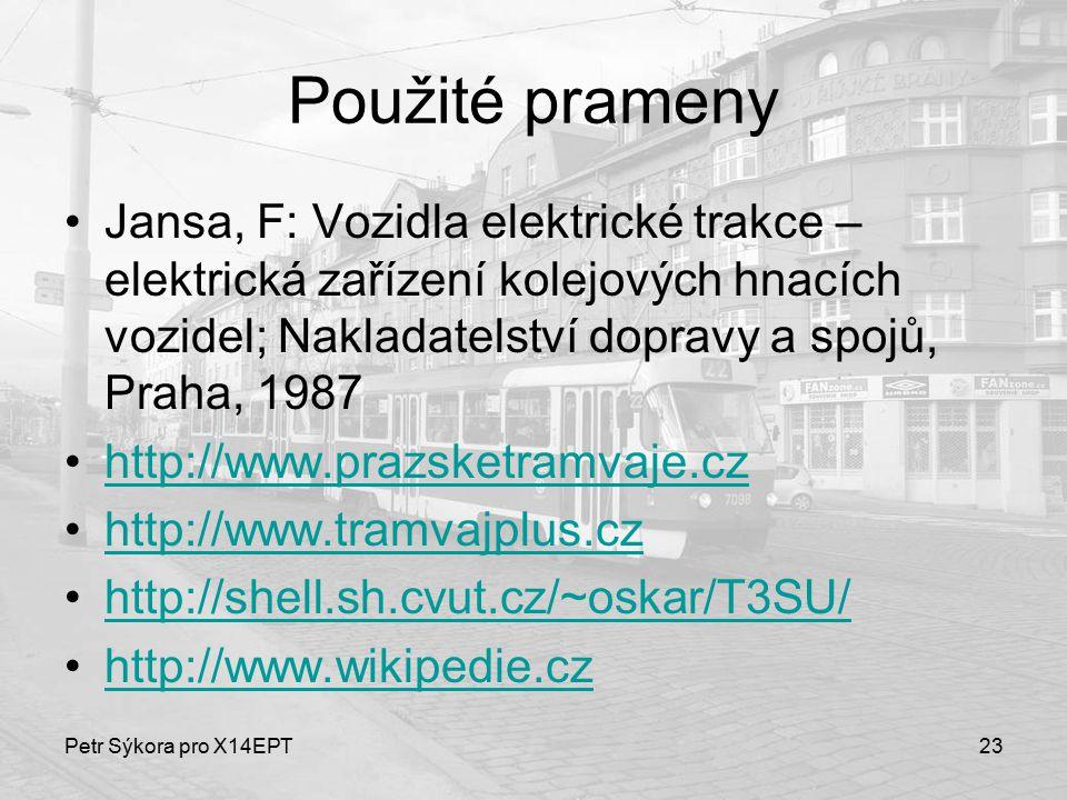 Petr Sýkora pro X14EPT23 Použité prameny Jansa, F: Vozidla elektrické trakce – elektrická zařízení kolejových hnacích vozidel; Nakladatelství dopravy