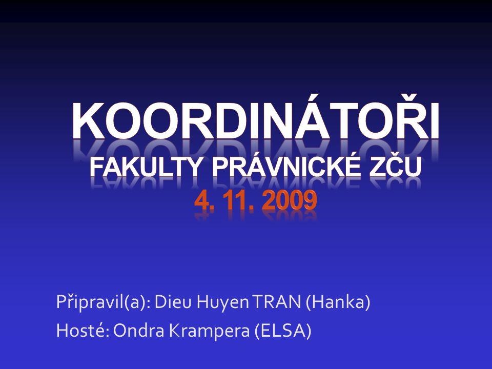 Připravil(a): Dieu Huyen TRAN (Hanka) Hosté: Ondra Krampera (ELSA)