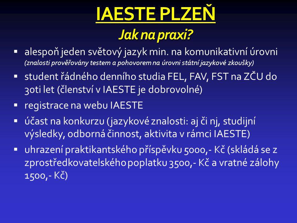 IAESTE PLZEŇ Jak na praxi. alespoň jeden světový jazyk min.