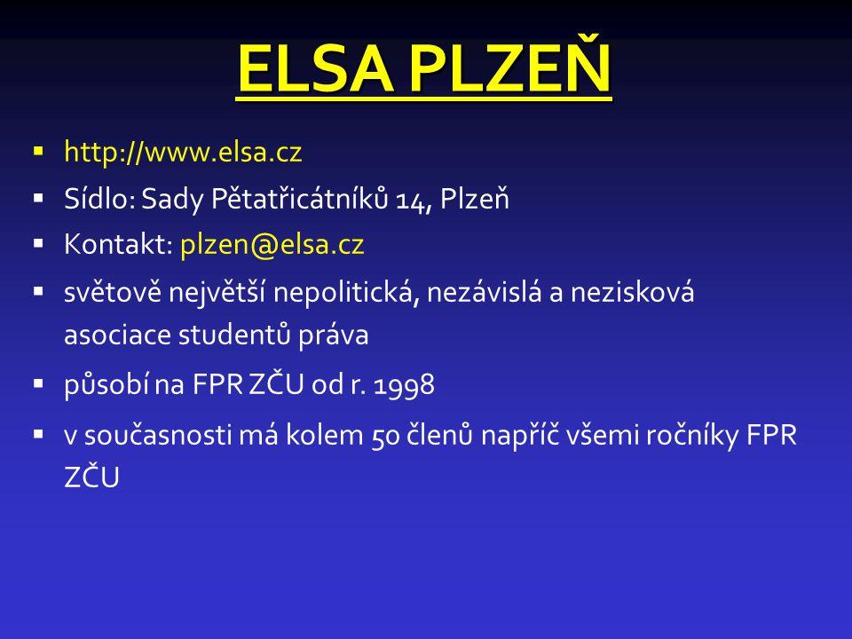 ELSA PLZEŇ  http://www.elsa.cz  Sídlo: Sady Pětatřicátníků 14, Plzeň  Kontakt: plzen@elsa.cz  světově největší nepolitická, nezávislá a nezisková asociace studentů práva  působí na FPR ZČU od r.