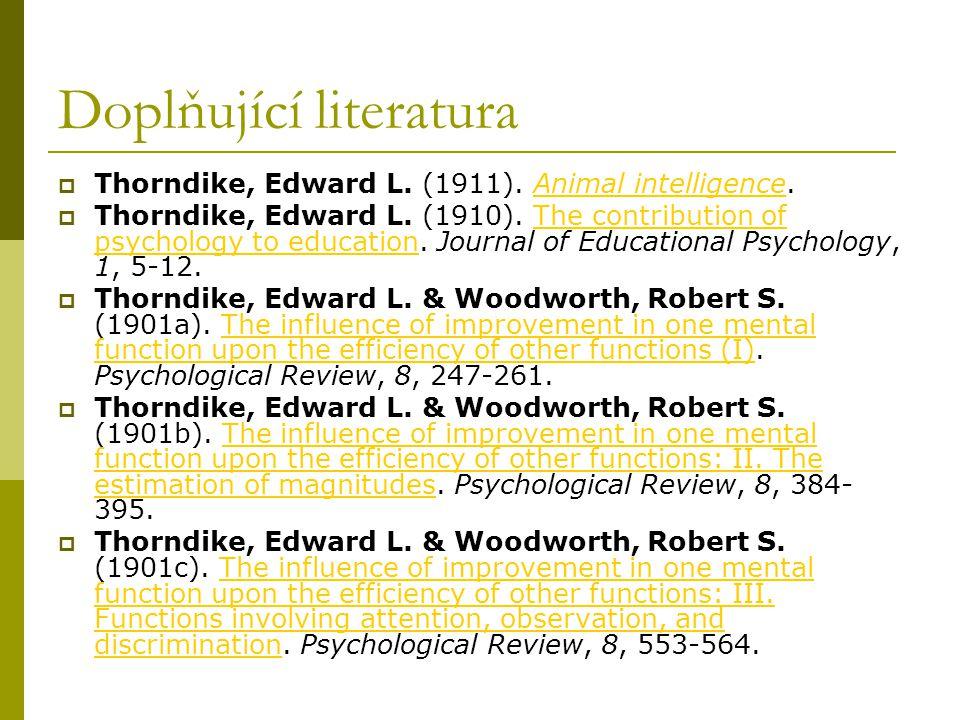 Doplňující literatura  Thorndike, Edward L.(1911).