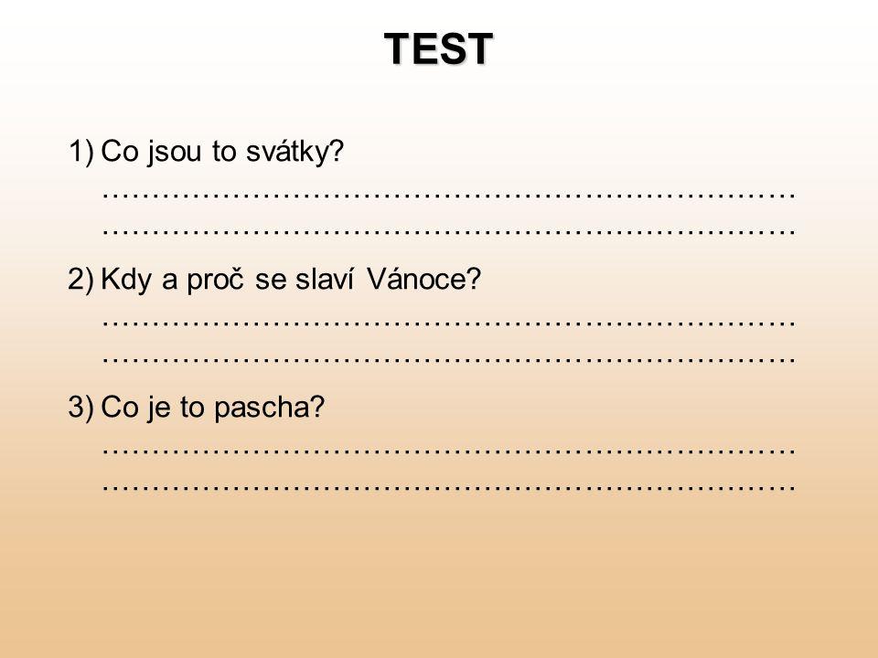 TEST 1) 1)Co jsou to svátky.