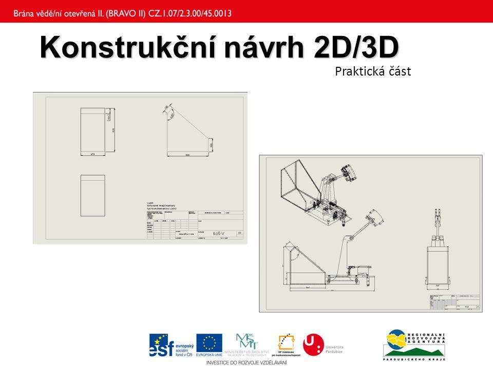 Konstrukční návrh 2D/3D Konstrukční návrh 2D/3D Praktická část