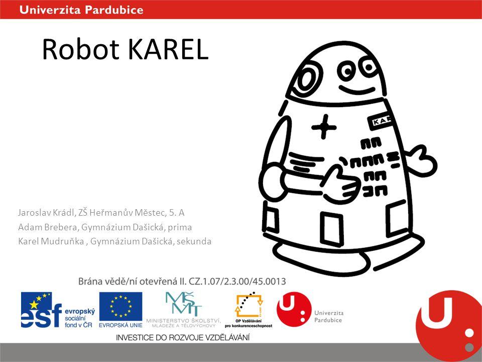 Robot KAREL Jaroslav Krádl, ZŠ Heřmanův Městec, 5.
