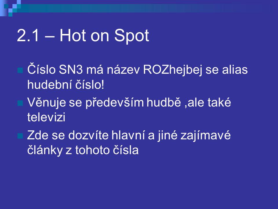 2.1 – Hot on Spot Číslo SN3 má název ROZhejbej se alias hudební číslo.