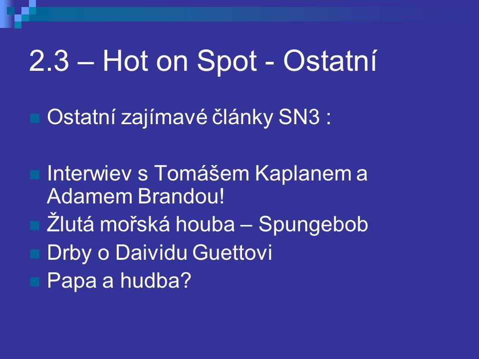 2.2 – Hot on Spot – Hl.č.