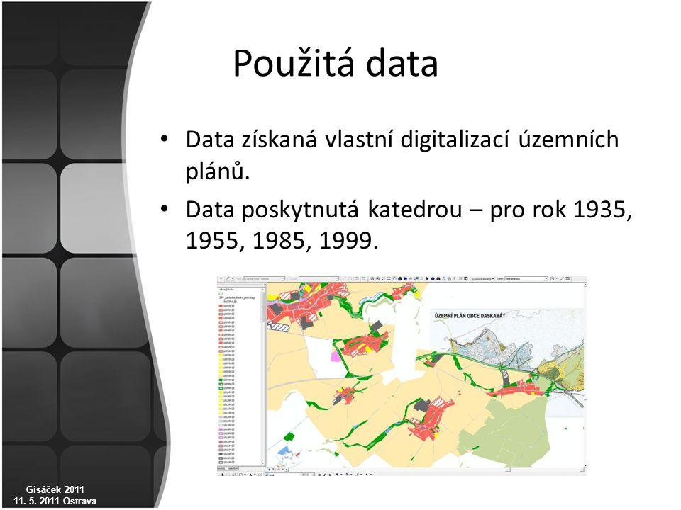 Použitá data Data získaná vlastní digitalizací územních plánů. Data poskytnutá katedrou – pro rok 1935, 1955, 1985, 1999. Gisáček 2011 11. 5. 2011 Ost