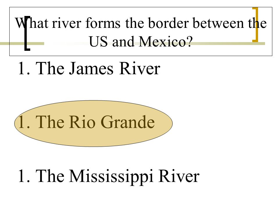 What river forms the border between the US and Mexico.