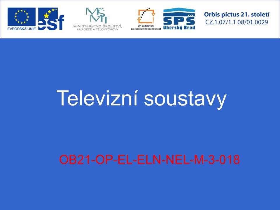 OB21-OP-EL-ELN-NEL-M-3-018 Televizní soustavy