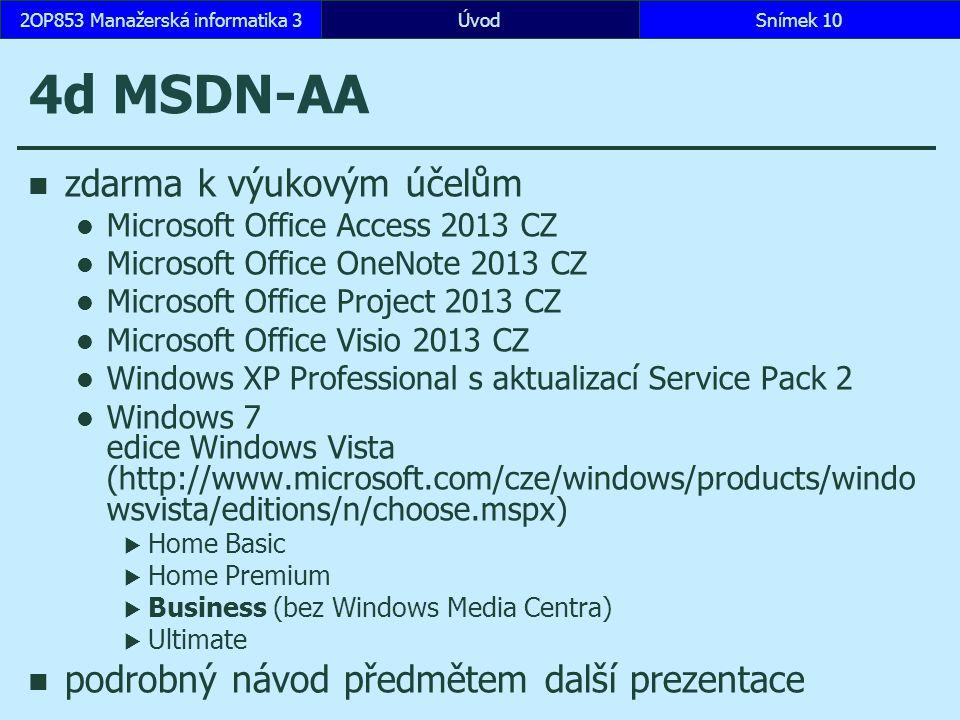 ÚvodSnímek 102OP853 Manažerská informatika 3 4d MSDN-AA zdarma k výukovým účelům Microsoft Office Access 2013 CZ Microsoft Office OneNote 2013 CZ Micr
