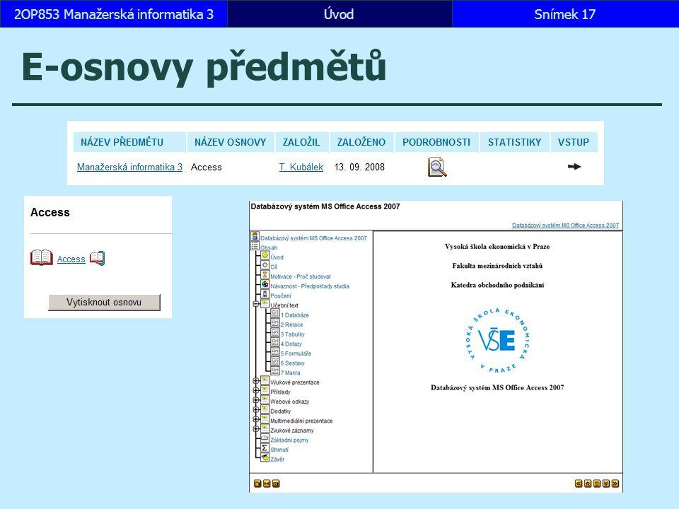 ÚvodSnímek 172OP853 Manažerská informatika 3 E-osnovy předmětů