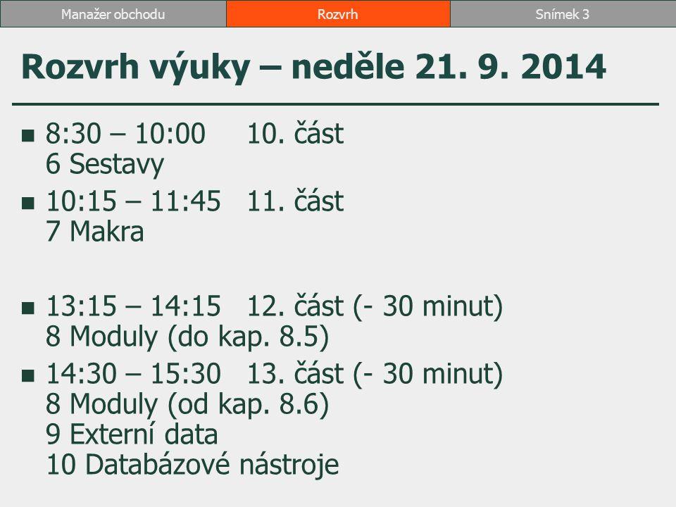 Rozvrh výuky – neděle 21. 9. 2014 8:30 – 10:0010.