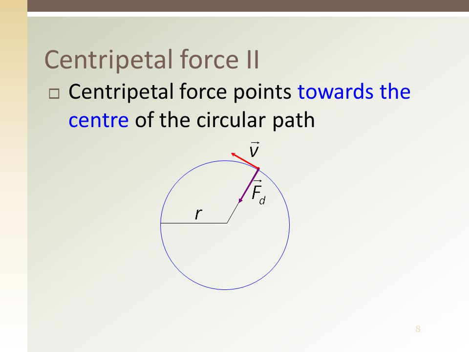 9  Centripetal force as the net force can be realized by one or more forces  Earth revolves around the Sun thanks to the gravitational force  A car can turn in a curve thanks to static friction.