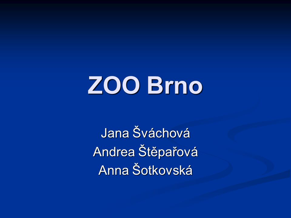 ZOO Brno Jana Šváchová Andrea Štěpařová Anna Šotkovská