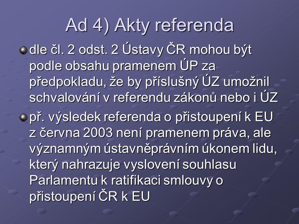 Ad 4) Akty referenda dle čl. 2 odst.