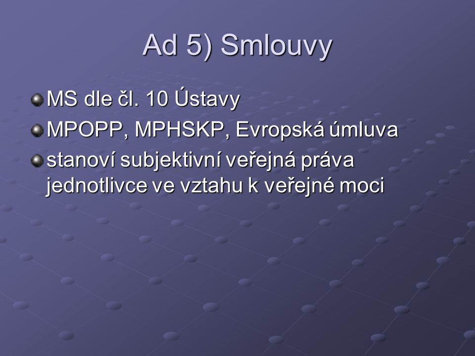 Ad 5) Smlouvy MS dle čl.