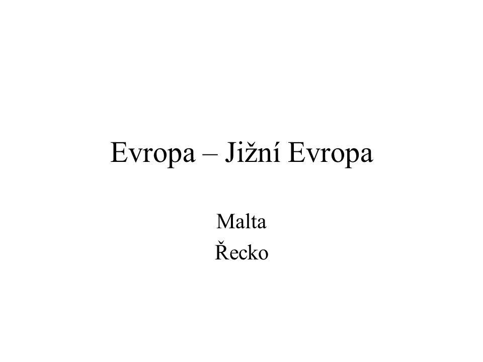 Evropa – Jižní Evropa Malta Řecko