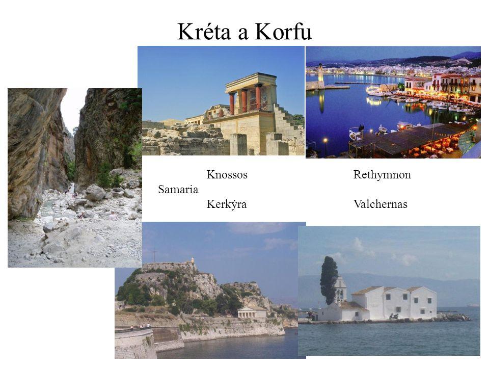 Kréta a Korfu KnossosRethymnon Samaria KerkýraValchernas