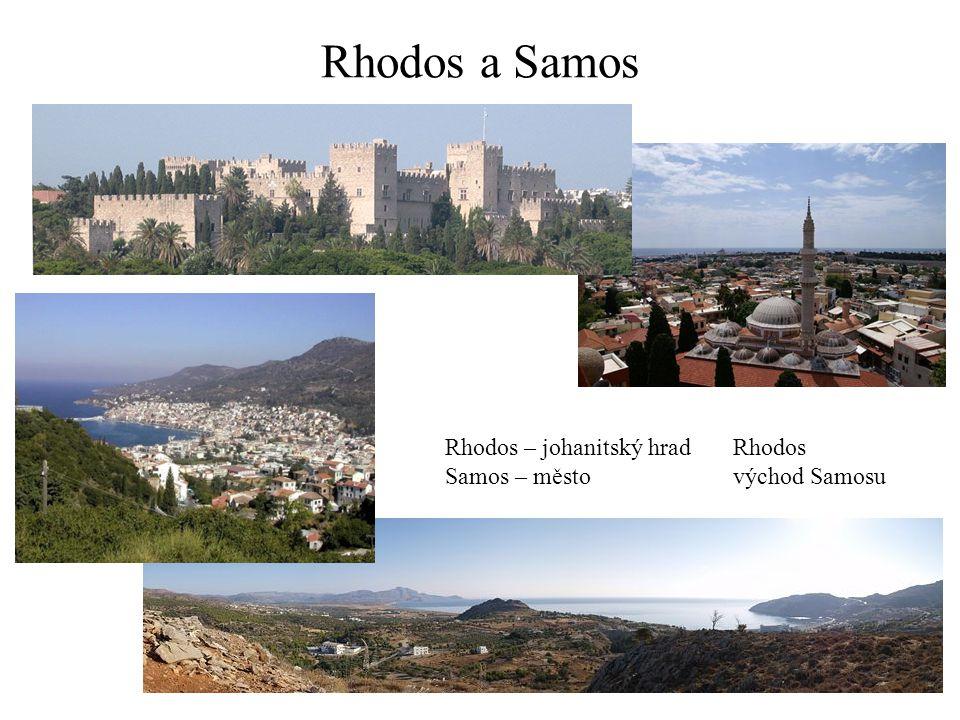 Rhodos a Samos Rhodos – johanitský hradRhodos Samos – městovýchod Samosu