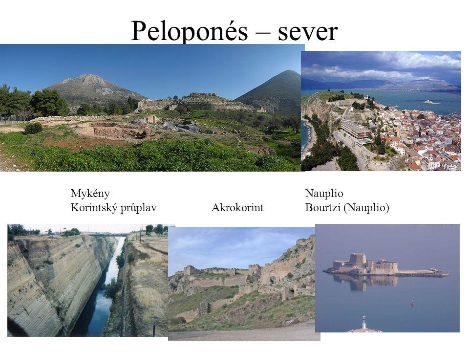 Peloponés – sever MykényNauplio Korintský průplavAkrokorintBourtzi (Nauplio)