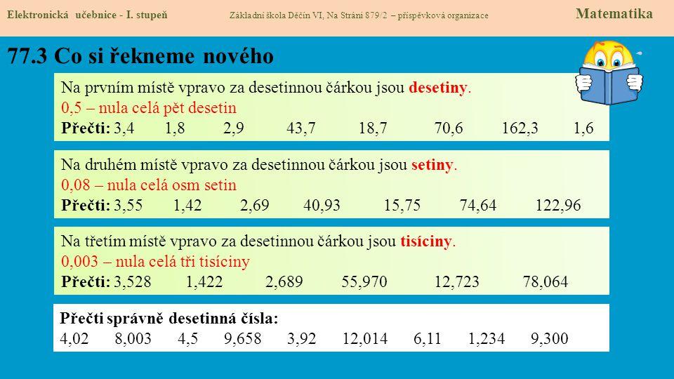 77.3 Co si řekneme nového Elektronická učebnice - I. stupeň Základní škola Děčín VI, Na Stráni 879/2 – příspěvková organizace Matematika Na prvním mís