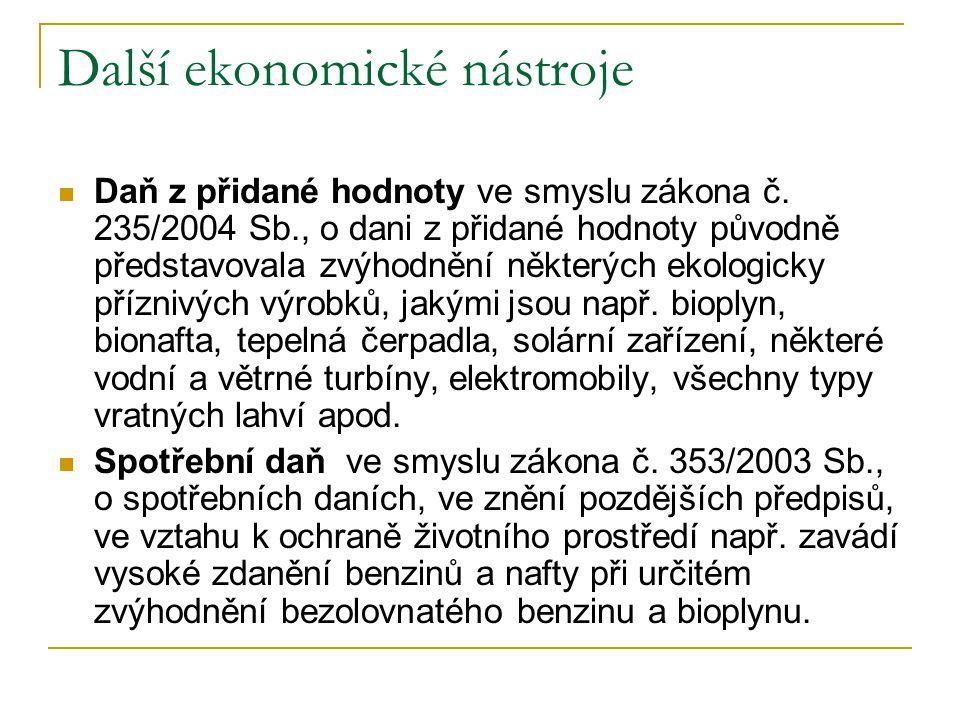 Další ekonomické nástroje Daň z přidané hodnoty ve smyslu zákona č. 235/2004 Sb., o dani z přidané hodnoty původně představovala zvýhodnění některých