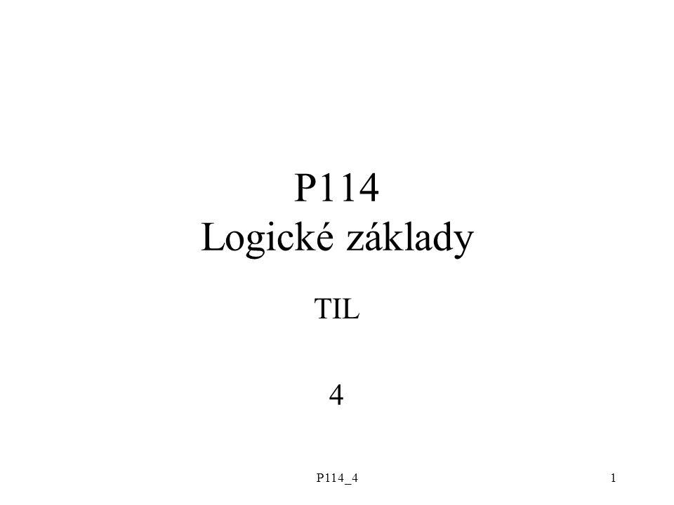 P114_41 P114 Logické základy TIL 4