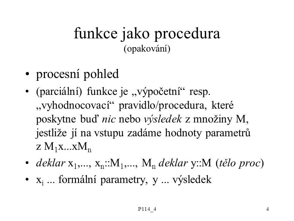 """P114_44 funkce jako procedura (opakování) procesní pohled (parciální) funkce je """"výpočetní resp."""