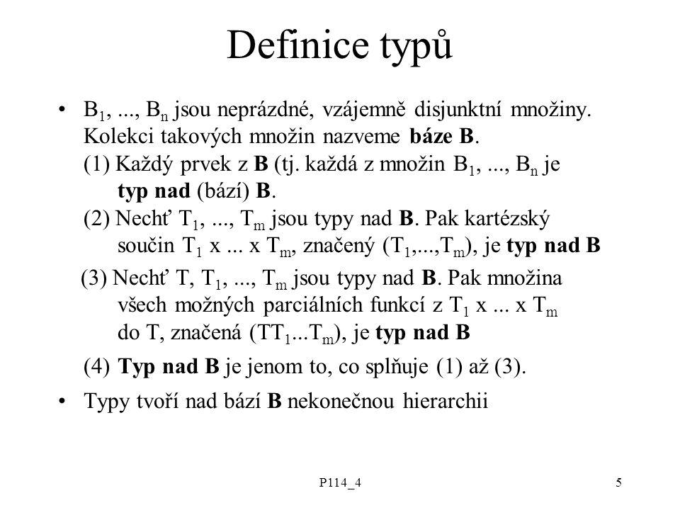 P114_45 Definice typů B 1,..., B n jsou neprázdné, vzájemně disjunktní množiny.