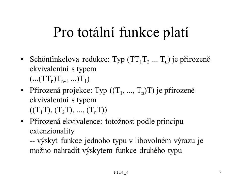P114_47 Pro totální funkce platí Schönfinkelova redukce: Typ (TT 1 T 2...