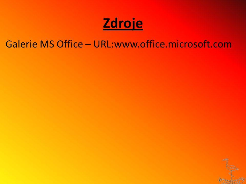Zdroje Galerie MS Office – URL:www.office.microsoft.com