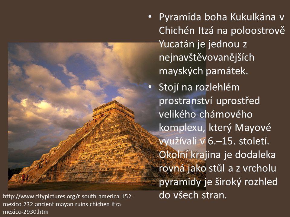 Pyramida boha Kukulkána v Chichén Itzá na poloostrově Yucatán je jednou z nejnavštěvovanějších mayských památek. Stojí na rozlehlém prostranství upros