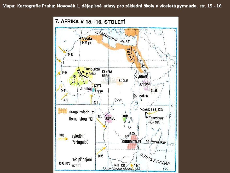 Mapa: Kartografie Praha: Novověk I., dějepisné atlasy pro základní školy a víceletá gymnázia, str. 15 - 16 Mapa: Kartografie Praha: Novověk I., dějepi