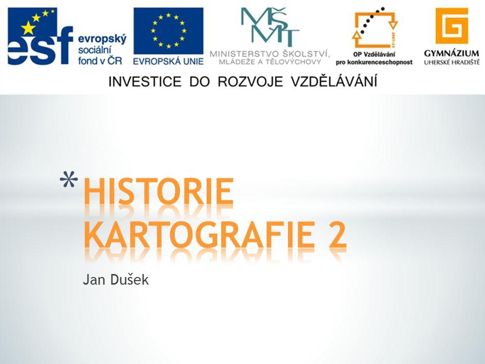 * Novověk Novověk * Historie české kartografie Historie české kartografie * Seznam použitých zdrojů Seznam použitých zdrojů
