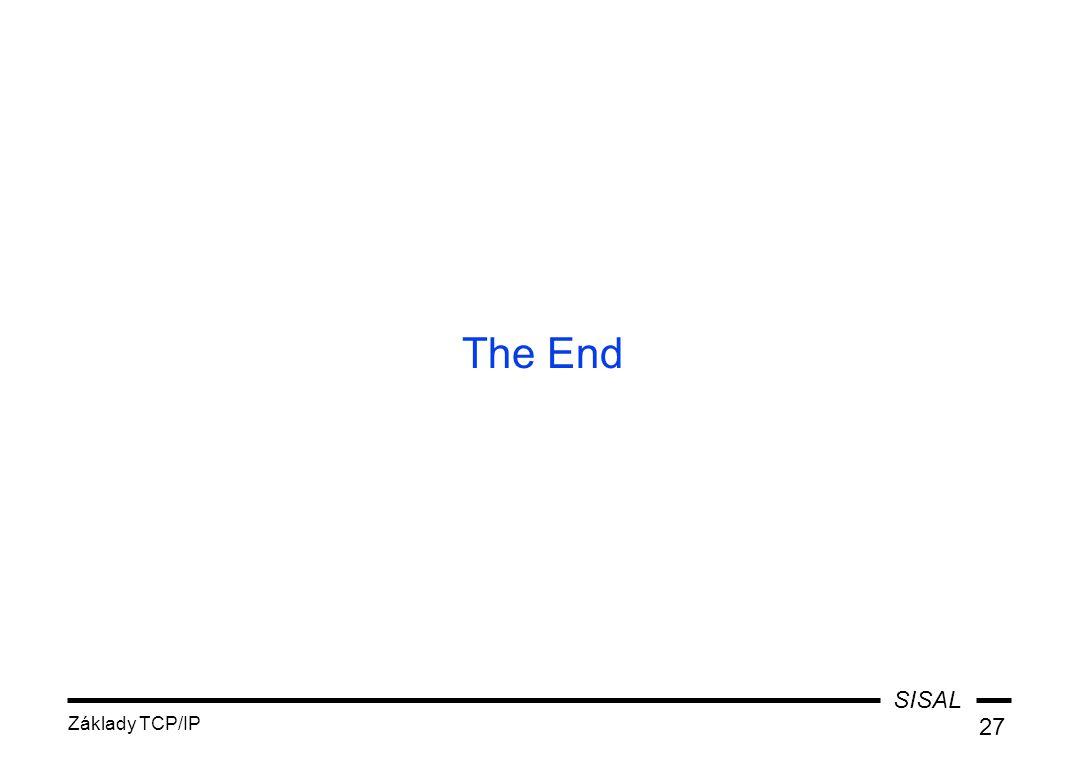 SISAL Základy TCP/IP 27 The End