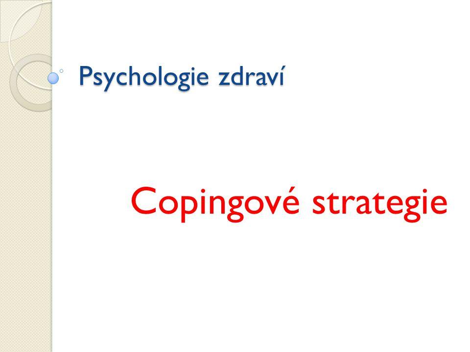 Psychologie zdraví Copingové strategie