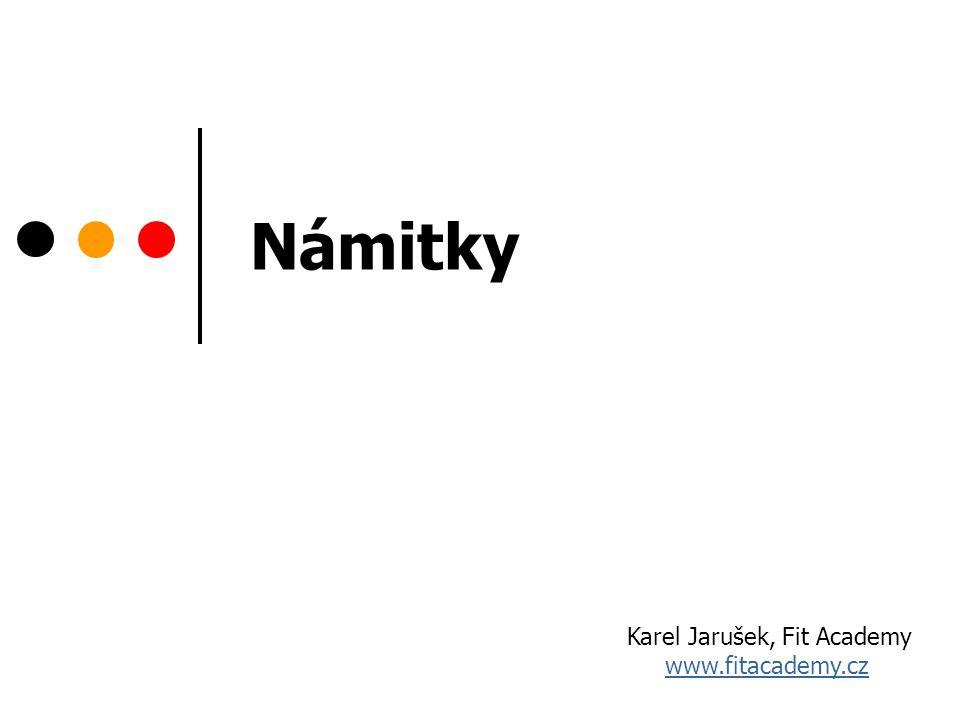 Námitky Karel Jarušek, Fit Academy www.fitacademy.cz