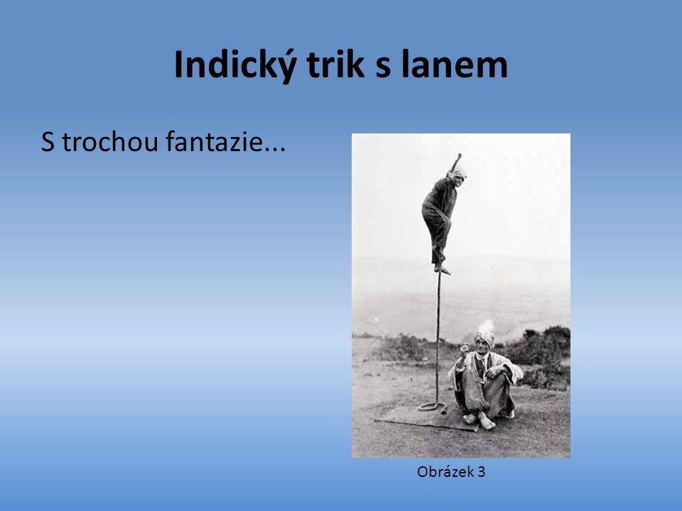 Indický trik s lanem S trochou fantazie... Obrázek 3