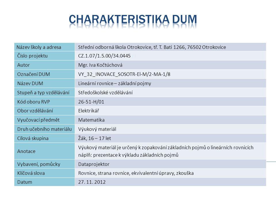 Název školy a adresaStřední odborná škola Otrokovice, tř. T. Bati 1266, 76502 Otrokovice Číslo projektuCZ.1.07/1.5.00/34.0445 /1 AutorMgr. Iva Kočtúch