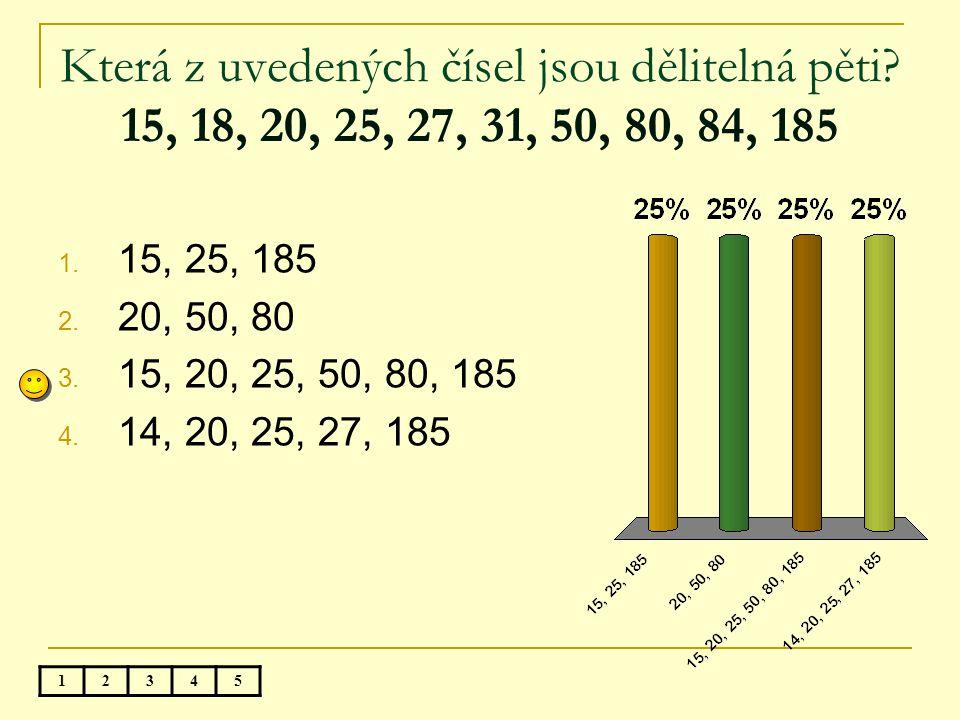 Nejmenším společným násobkem čísel 6 a 15 je číslo.... 12345 1. 1 2. 3 3. 6 4. 30